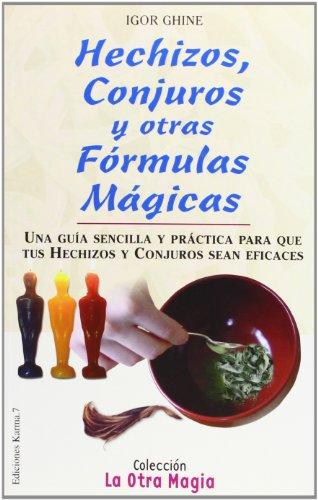 9788488885623: Hechizos, conjuros y otras formulas magicas -La Otra Magia (La Otra Magia/The Other Magic)
