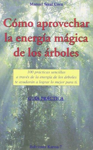 9788488885678: Como Aprovechar La Energia Magica De Los Arboles