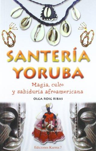 9788488885715: Santeria Yoruba: Magia, Culto y Sabiduria (Spanish Edition)