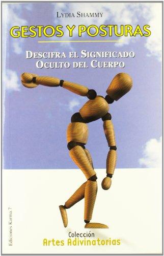 9788488885777: Gestos y Posturas: Descifra el Significado Oculto del Cuerpo (Gestures and Postures: Deciphering the Significance of the Body) (Spanish Edition)