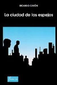 9788488890627: La Ciudad De Los Espejos