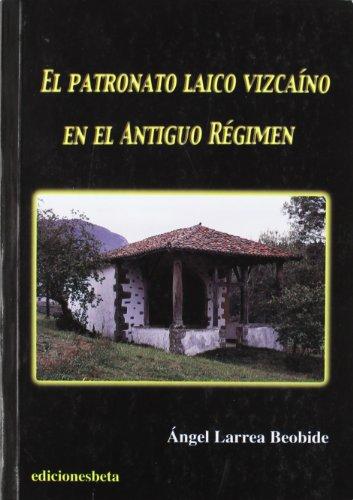 9788488890702: El patronato laico vizcaíno en el Antiguo Régimen (Ensayo)