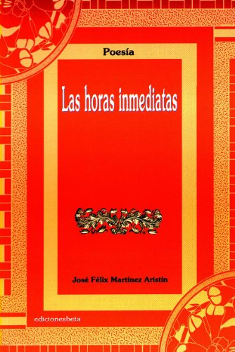 Horas Inmediatas, Las: Jose Felix Martinez