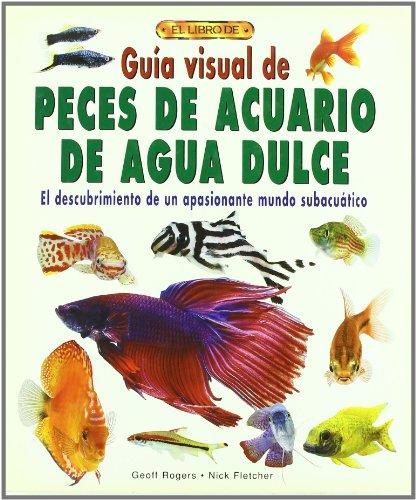 9788488893055: Guia Visual de Peces de Acuario de Agua Dulce (2004)