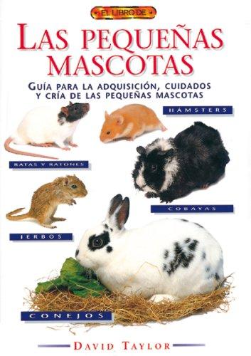 9788488893529: El libro de LAS PEQUEÑAS MASCOTAS (Animales Domesticos (drac))