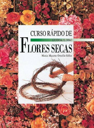 9788488893543: Curso Rapido De Flores Secas (Spanish Edition)