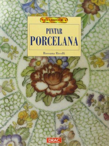 9788488893734: El libro de PINTAR PORCELANA
