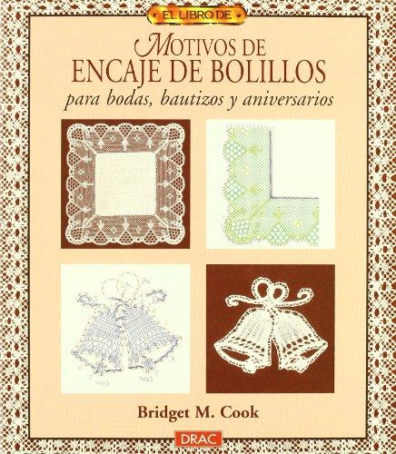9788488893901: Motivos de Encaje de Bolillos Para Bodas, Bautizos y Aniversarios - El Libro de (Spanish Edition)
