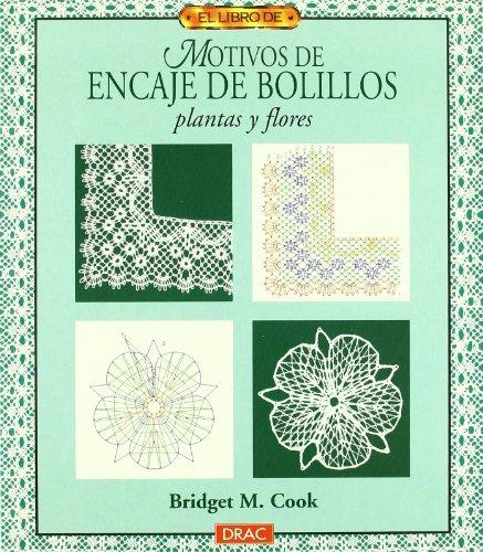 9788488893918: Motivos de Encaje de Bolillos Plantas y Flores - El Libro de (Spanish Edition)
