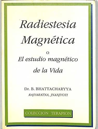 RADIESTESIA MAGNÉTICA O EL ESTUDIO MAGNETICO DE LA VIDA. - BHATTACHARYYA, B.