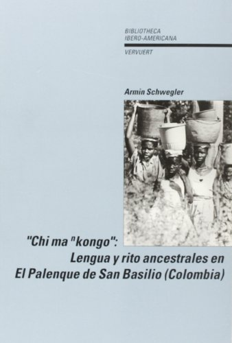 9788488906311: Chi ma nkongo: lengua y rito ancestrales en El Palenque (Spanish Edition)