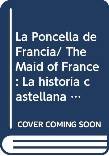 La Poncella de Francia/ The Maid of