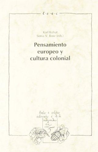 9788488906861: Pensamiento europeo y cultura colonial (Textos y estudios coloniales y de la independencia)