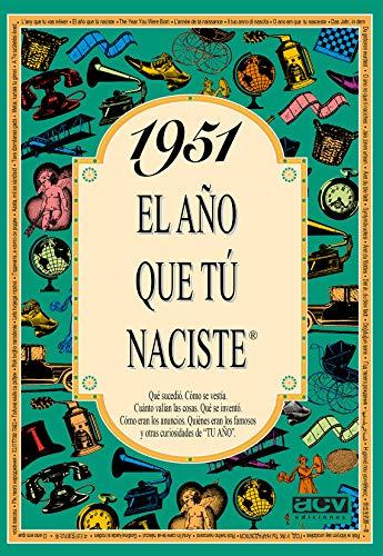 9788488907882: El año 1951 : qué sucedió, cómo se vestía, cuánto valían las cosas ...