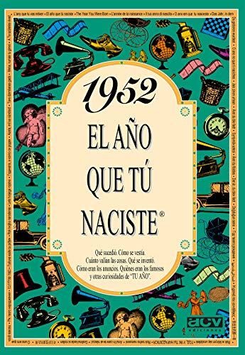 9788488907899: 1952 EL AÑO QUE TU NACISTE (El año que tú naciste)