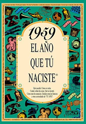 9788488907967: 1959 EL AÑO QUE TU NACISTE (El año que tú naciste)