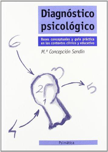 9788488909060: Diagnóstico psicológico, bases, conceptuales y guía práctica en los contextos clínico y educativo