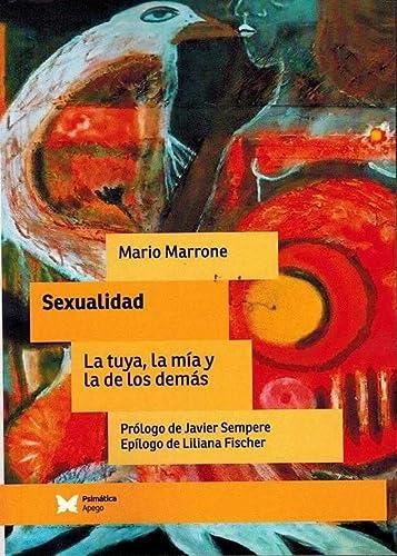 9788488909428: Sexualidad: la tuya, la mía y la de los demás
