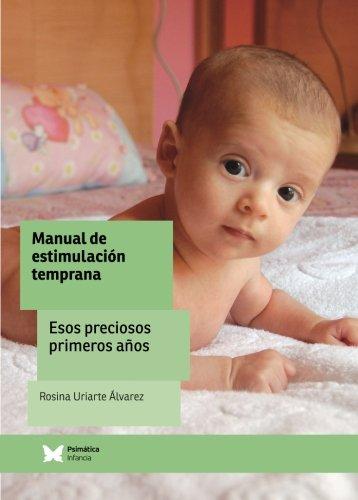 9788488909763: Manual de estimulación temprana: Esos preciosos primeros años (Spanish Edition)