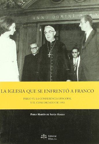La Iglesia Que Se Enfrentó a Franco: Pablo Martín de Santa Olalla Saludes
