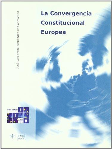 La convergencia constitucional europea (Paperback): José Luis Prada Fernández de Sanmamed