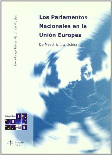 Los parlamentos nacionales en la Unión Europea Ferrer Martín de Vidales, Covadonga - Los parlamentos nacionales en la Unión Europea Ferrer Martín de Vidales, Covadonga