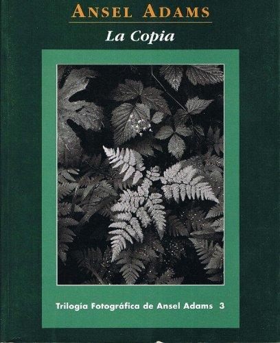 9788488914071: La Copia. Trilogia Fotografica De Ansel Adams 3