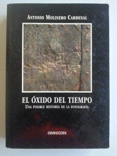 9788488914125: Oxido del Tiempo: Una Posible Historia de La Fotografia (Spanish Edition)
