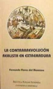 9788488938596: CONTRARREVOLUCION REALISTA EN EXTREMADURA,LA
