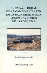 9788488942111: El paisaje rural de la campiña de Jaén en la Baja Edad Media, según los Libros de las Dehesas (Colección Martínez de Mazas) (Spanish Edition)