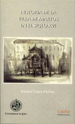 9788488942562: Historia de la Villa de Martos en el siglo XVI (Colección Martínez de Mazas. Serie Estudios)