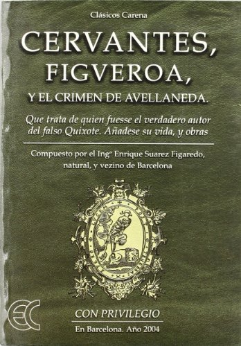 9788488944207: Cervantes, Figueroa Y El Crimen De Avellaneda (Ensayo Filológico)