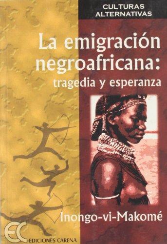 9788488944528: La emigracion negroafricana: Tragedia y esperanza (Culturas alternativas) (Spanish Edition)