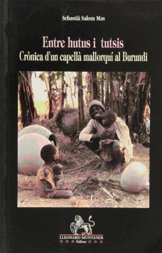 9788488946751: Entre hutus i tutsis : crònica d'un capellà mallorquí al Burundi