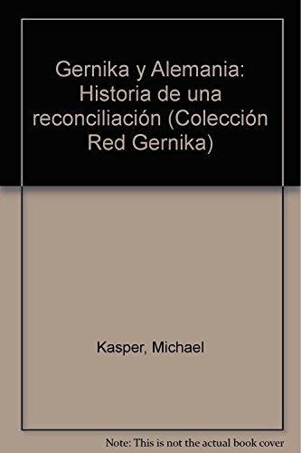 Gernika y Alemania : historia de una: Kasper, Michael