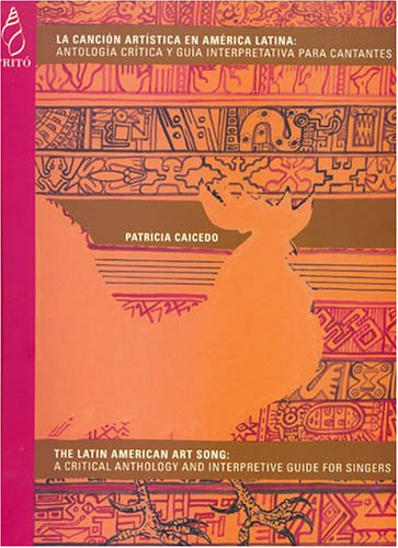 9788488955586: The Latin American Art Song: A Critical Anthology and Interpretative Guide for Singers (English and Spanish Edition)