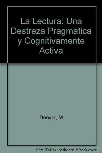 La lectura: una destreza pragmática y cognitiva: DENYER, Monique