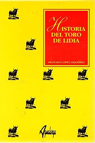 Historia del toro de lidia: De la: Francisco Lopez Izquierdo