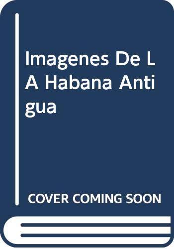 9788488959553: Imagenes De LA Habana Antigua