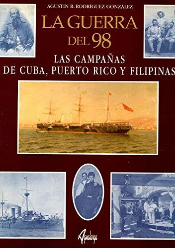 9788488959911: LA Guerra Del 98: LA Campanas De Cuba, Puerto Rico Y Filipinas