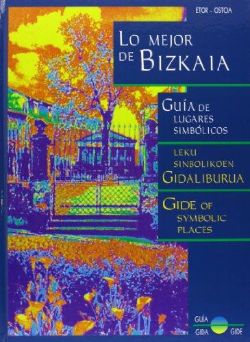 Lo mejor de Bizkaia, Guía de lugares simbólicos leku sinbolikoen gidaliburua gide of symbolic places,