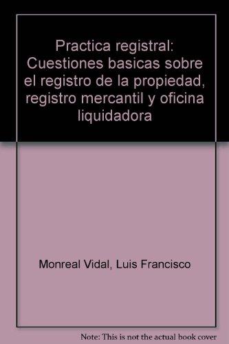 9788488973450: Practica registral: Cuestiones basicas sobre el registro de la propiedad, registro mercantil y oficina liquidadora (Spanish Edition)