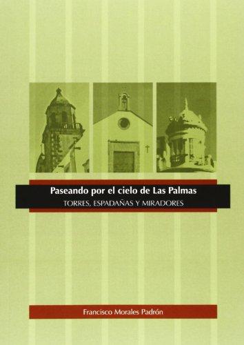 Paseando Por El Cielo de Las Palmas: Francisco Morales Padrón