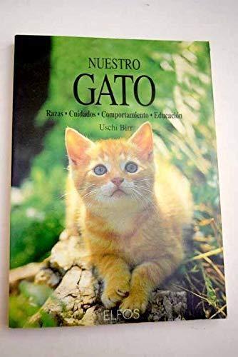 9788488990112: Nuestro gato (razas,cuidados,comportamiento,educacion)