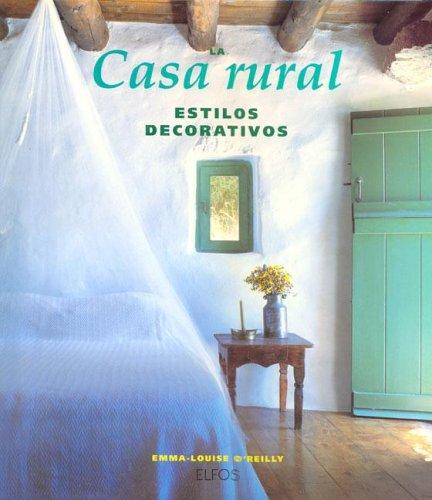 9788488990617: La casa rural : estilos decorativos