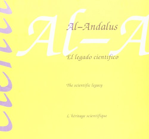 Al-Andalus. El legado científico / The scientific legacy / L'héritagescientifique.