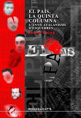 9788489067578: El pa�s, la quinta columna: L?anticatalanisme d?esquerres