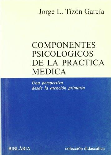 9788489095113: Componentes psicológicos de la práctica médica : una perspectiva desde la atención primaria