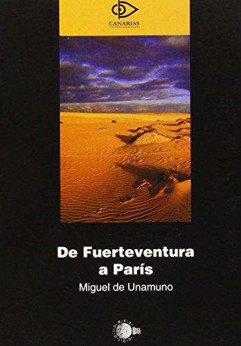 De fuerteventura a parÍs: Unamuno, Miguel De