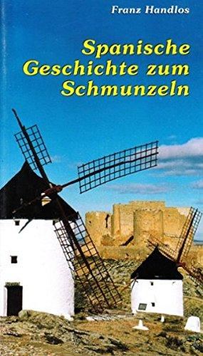 Spanische Geschichte zum Schmunzeln: Handlos, Franz